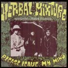 THE GROUNDHOGS Please Leave My Mind - Herbal Mixture album cover