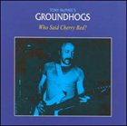THE GROUNDHOGS Who Said Cherry Red? album cover