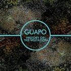 GUAPO History Of The Visitation album cover