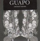 GUAPO Twisted Stems album cover