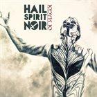 HAIL SPIRIT NOIR — Oi Magoi album cover