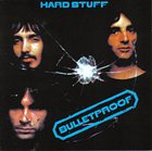 HARD STUFF Bulletproof album cover