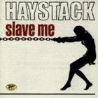 HAYSTACK Slave Me album cover