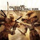 HEAVEN SHALL BURN Caliban vs. Heaven Shall Burn - The Split Program II album cover