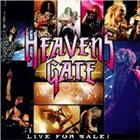 HEAVENS GATE Live for Sale! album cover