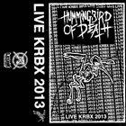 HUMMINGBIRD OF DEATH Live KRBX 2013 album cover