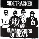 HUMMINGBIRD OF DEATH Sidetracked / Hummingbird Of Death album cover