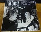 I ACCUSE! Live In Ann Arbor April 22, 2005 album cover