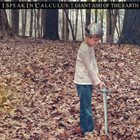 I SPEAK IN CALCULUS Giant Ash Of The Earth album cover
