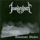ICONOCLASM Iconoclastic Warfare album cover