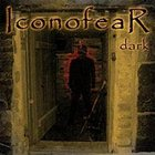 ICONOFEAR Dark album cover
