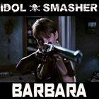 IDOL SMASHER Barbara album cover