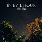 IN EVIL HOUR Lights Down album cover