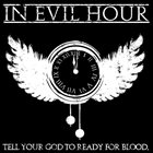 IN EVIL HOUR Tell Your God To Ready For Blood. album cover