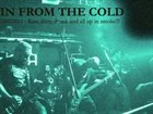 IN FROM THE COLD 22092011 - Raw, Dirty, Drunk And All Up In Smoke!!! album cover
