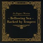 IN LINGUA MORTUA Bellowing Sea - Racked by Tempest album cover