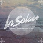 IN SOLACE Insight For What's In Store album cover