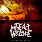 IN THE ACT OF VIOLENCE Godbreaker EP album cover