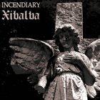 INCENDIARY Incendiary / Xibalba album cover