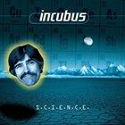 INCUBUS (CA) S.C.I.E.N.C.E. Album Cover