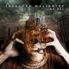 INFECTED MALIGNITY RE:bel album cover
