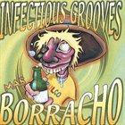 INFECTIOUS GROOVES Mas Borracho album cover