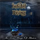 INFIDEL RISING The Torn Wings Of Illusion album cover