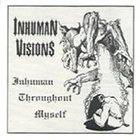 INHUMAN VISIONS Inhuman Throughout Myself album cover