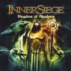 INNERSIEGE Kingdom of Shadows album cover