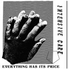 INTENSIVE CARE Everything Has Its Price album cover
