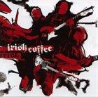 IRISH COFFEE Irish Coffee (2004) album cover