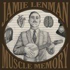 JAMIE LENMAN — Muscle Memory album cover