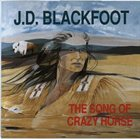 JD BLACKFOOT The Song of Crazy Horse album cover