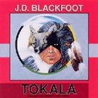 JD BLACKFOOT Tokala album cover