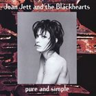 JOAN JETT AND THE BLACKHEARTS Pure and Simple album cover