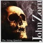 JOHN ZORN The String Quartets album cover