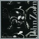 JOHN ZORN What Thou Wilt album cover