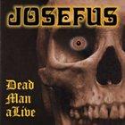 JOSEFUS Dead Man aLive album cover