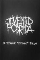 JUVENTUD PODRIDA 8-Track