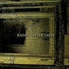 KAZAN Kazan / After Taste album cover