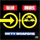 KILLER DWARFS Dirty Weapons album cover