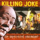 KILLING JOKE The Unperverted Pantomime? album cover