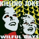 KILLING JOKE Wilful Days album cover