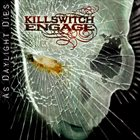KILLSWITCH ENGAGE As Daylight Dies album cover