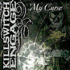 KILLSWITCH ENGAGE My Curse album cover