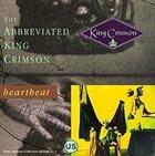 KING CRIMSON Heartbeat: The Abbreviated King Crimson album cover
