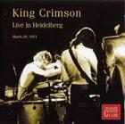 KING CRIMSON Live In Heidelberg, 1974 album cover