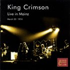 KING CRIMSON Live In Mainz, Germany, 1974 album cover