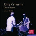 KING CRIMSON Live In Munich, 1982 album cover