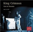 KING CRIMSON Live In Toronto, 1974 album cover